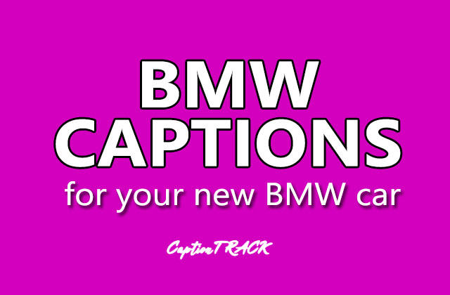 BMW Caption That You Can Use In Picture Of Your New BMW Car
