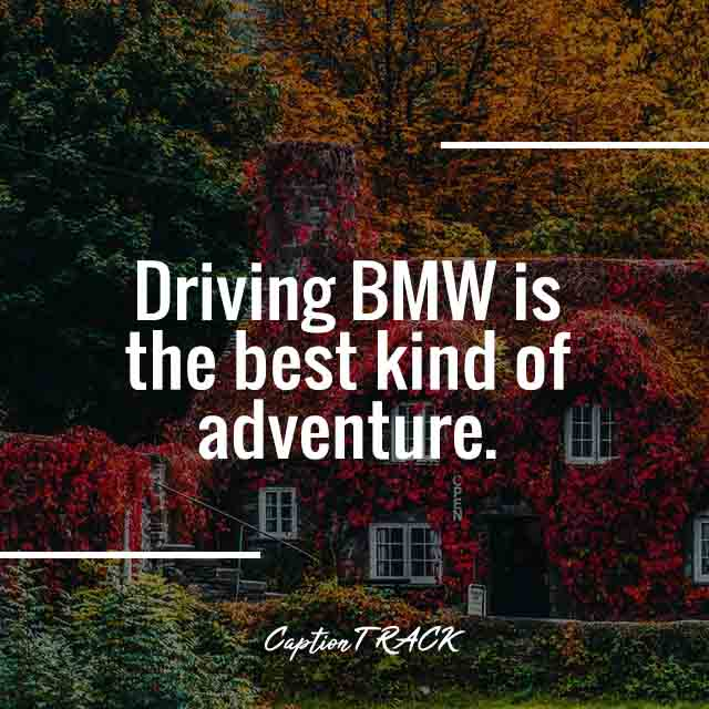 Driving BMW is the best kind of adventure.