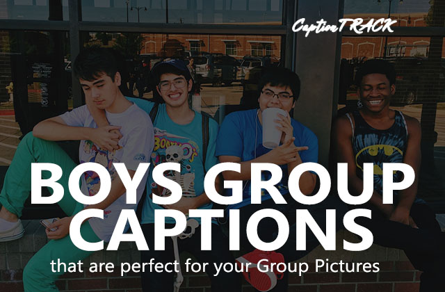 Boys Group Captions for Boys Pictures