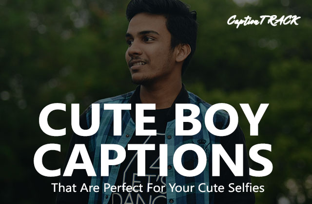 Cute Boy Captions for Your Perfect Cute Looking Pictures