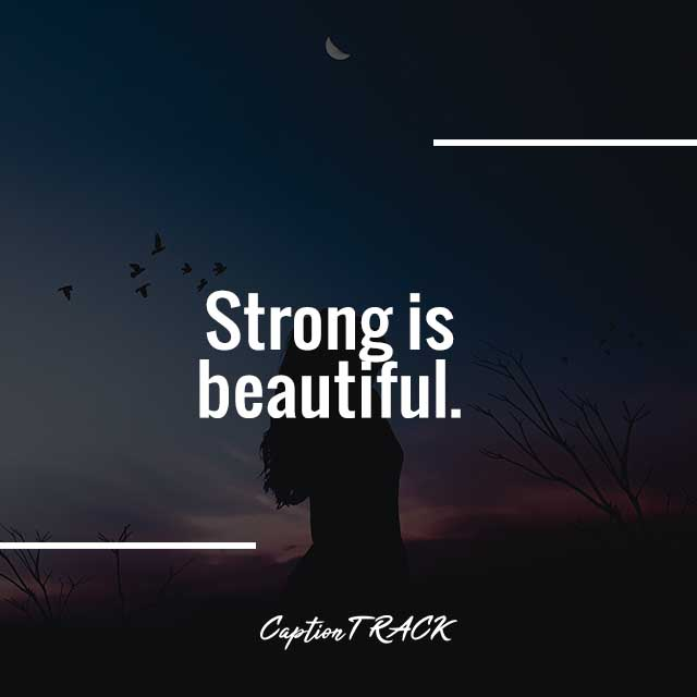 Strong is beautiful.