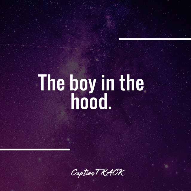 The boy in the hood.
