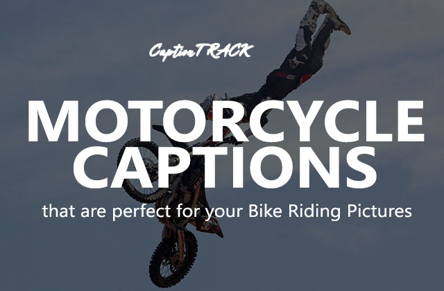 Motorcycle Captions That Are Perfect For Your Bike Riding Pictures