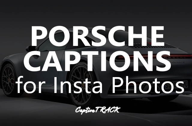 Porsche Captions That You Can Use to Share Your Porsche Photo