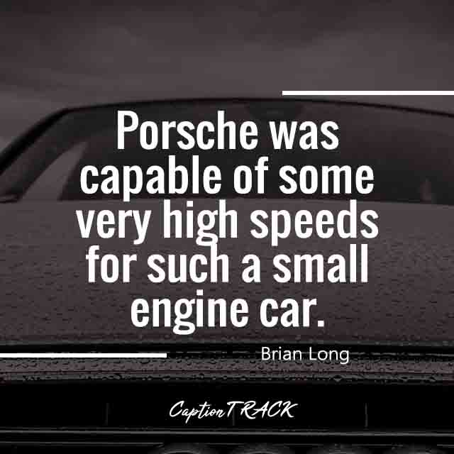 Porsche was capable of some very high speeds for such a small engine car.