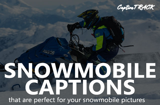 Snowmobile Captions That Are Perfect For Your Snowmobile Photos