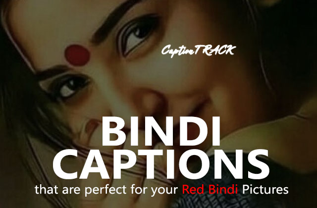 Bindi Captions for Instagram That Are Perfect For Bindi Selfies