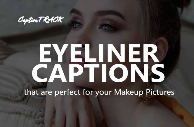 Eye Liner Captions for Instagram That Are Perfect for Selfies