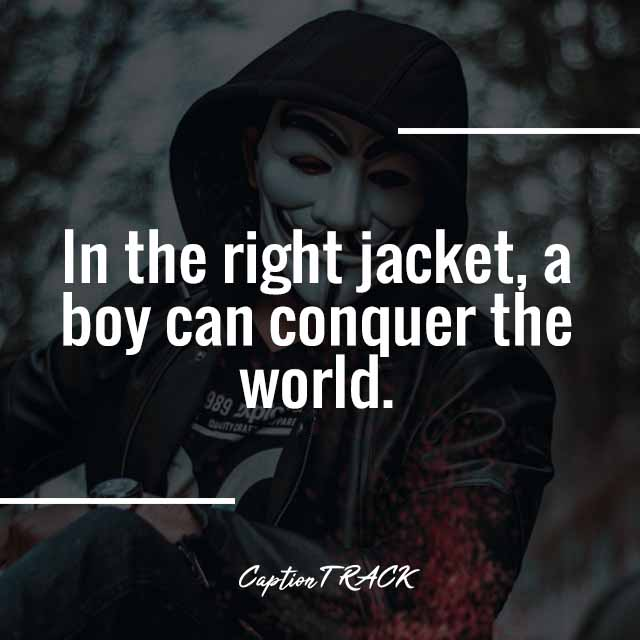 In the right jacket, a boy can conquer the world.