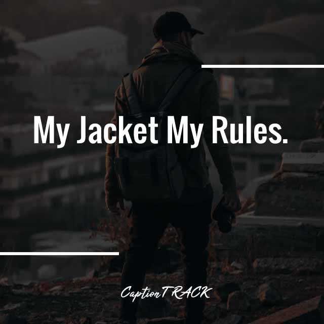 My Jacket My Rules.
