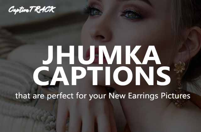 Jhumka Captions for Instagram That's Perfect for Your Earrings Pic