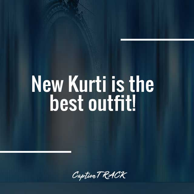New Kurti is the best outfit!