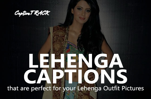 Lehenga Captions That Are Perfect for Your Traditional Outfit