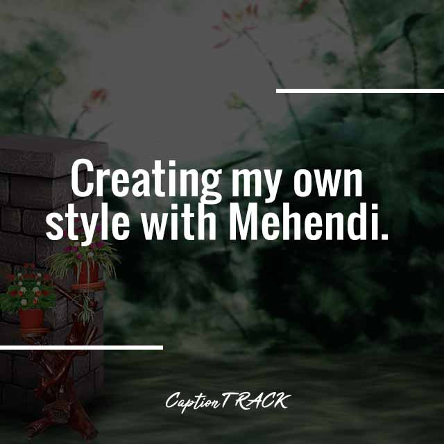 Creating my own style with Mehendi.