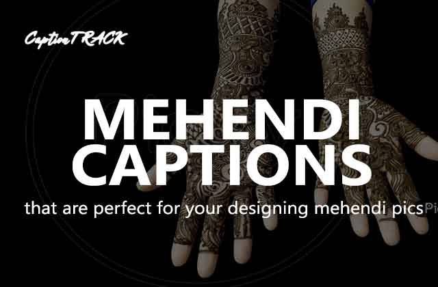 Mehendi Captions That Are Perfect For Mehendi Pictures