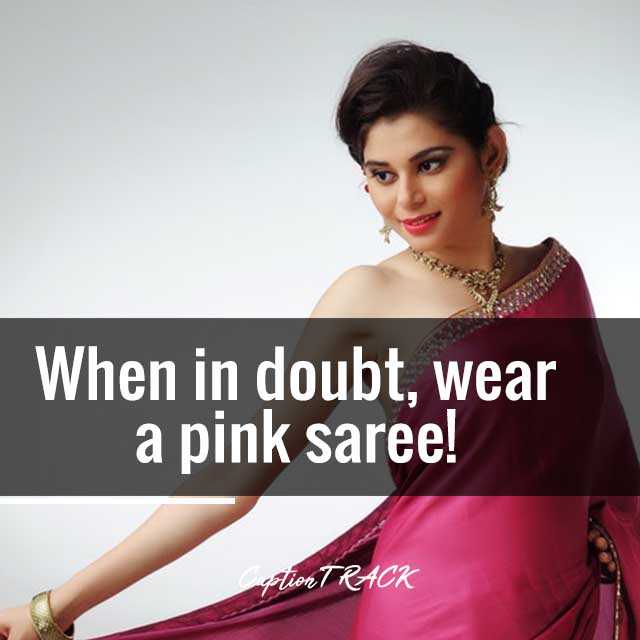 When in doubt, wear a pink saree!