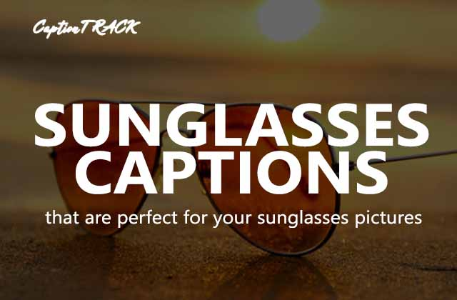 Sunglasses Captions for Instagram That Are Perfect for Selfies