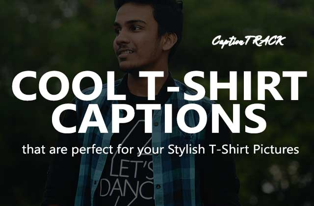Stylish T-Shirt Captions for Boys to Share Pic on Instagram
