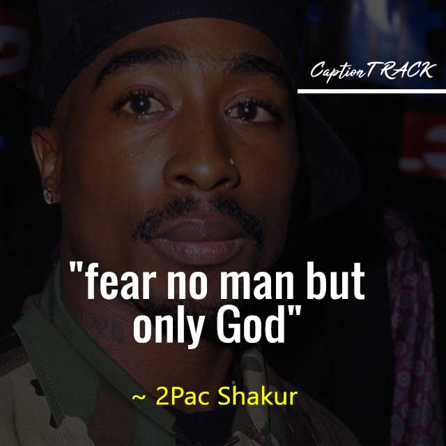fear no man but only God tupac shakur quotes